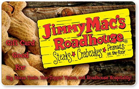 Jimmy Mac's Roadhouse Restaurant Gift Cards.